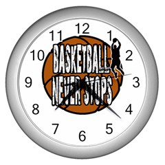 Basketball Never Stops Wall Clocks (silver)  by Valentinaart