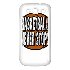 Basketball Never Stops Samsung Galaxy S3 Back Case (white)