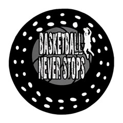 Basketball Never Stops Round Filigree Ornament (two Sides) by Valentinaart