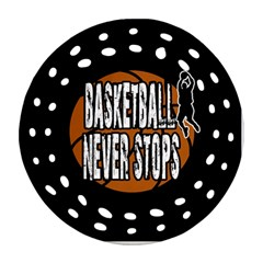 Basketball Never Stops Ornament (round Filigree) by Valentinaart