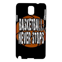 Basketball Never Stops Samsung Galaxy Note 3 N9005 Hardshell Case