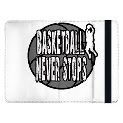 Basketball Never Stops Samsung Galaxy Tab Pro 12 2  Flip Case by Valentinaart
