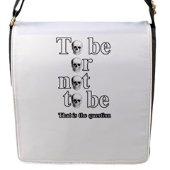 To Be Or Not To Be Flap Messenger Bag (s)