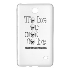 To Be Or Not To Be Samsung Galaxy Tab 4 (8 ) Hardshell Case