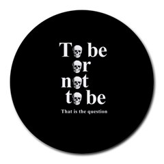 To Be Or Not To Be Round Mousepads