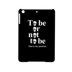 To Be Or Not To Be Ipad Mini 2 Hardshell Cases