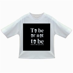 To Be Or Not To Be Infant/toddler T Shirts by Valentinaart