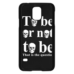To Be Or Not To Be Samsung Galaxy S5 Case (black)
