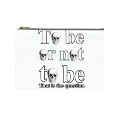 To Be Or Not To Be Cosmetic Bag (large)  by Valentinaart