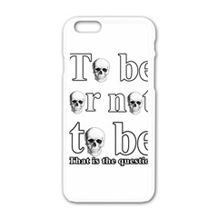 To Be Or Not To Be Apple Iphone 6/6s White Enamel Case by Valentinaart