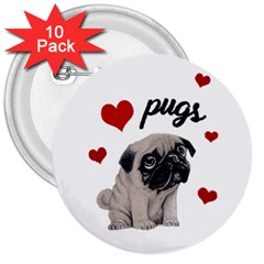 Love Pugs 3  Buttons (10 Pack)  by Valentinaart