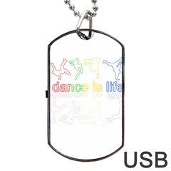 Dance Is Life Dog Tag Usb Flash (two Sides) by Valentinaart