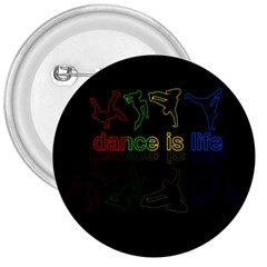 Dance Is Life 3  Buttons by Valentinaart