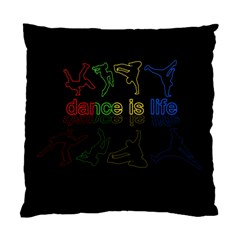 Dance Is Life Standard Cushion Case (two Sides) by Valentinaart