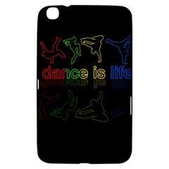 Dance Is Life Samsung Galaxy Tab 3 (8 ) T3100 Hardshell Case  by Valentinaart