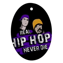 Real Hip Hop Never Die Ornament (oval)