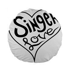 Singer Love Sign Heart Standard 15  Premium Flano Round Cushions by Mariart