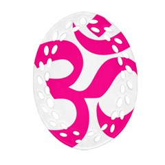Hindu Om Symbol (deep Pink) Oval Filigree Ornament (two Sides) by abbeyz71