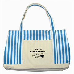 Give Me Coffee And Nobody Gets Hurt Striped Blue Tote Bag by Valentinaart