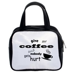 Give Me Coffee And Nobody Gets Hurt Classic Handbags (2 Sides) by Valentinaart