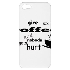 Give Me Coffee And Nobody Gets Hurt Apple Iphone 5 Hardshell Case