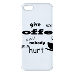 Give Me Coffee And Nobody Gets Hurt Iphone 5s/ Se Premium Hardshell Case