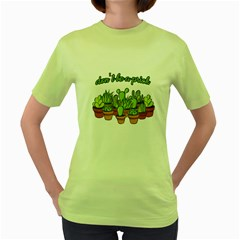 Cactus   Dont Be A Prick Women s Green T Shirt