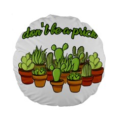 Cactus   Dont Be A Prick Standard 15  Premium Round Cushions by Valentinaart