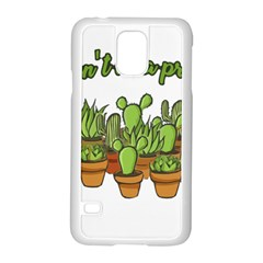 Cactus   Dont Be A Prick Samsung Galaxy S5 Case (white) by Valentinaart