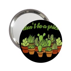 Cactus - Dont Be A Prick 2 25  Handbag Mirrors by Valentinaart