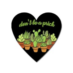 Cactus   Dont Be A Prick Heart Magnet