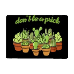 Cactus   Dont Be A Prick Apple Ipad Mini Flip Case by Valentinaart