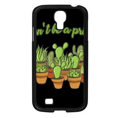 Cactus   Dont Be A Prick Samsung Galaxy S4 I9500/ I9505 Case (black)