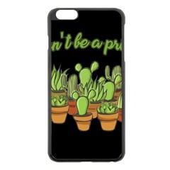 Cactus   Dont Be A Prick Apple Iphone 6 Plus/6s Plus Black Enamel Case by Valentinaart