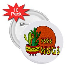 Cactus   Free Hugs 2 25  Buttons (10 Pack)  by Valentinaart