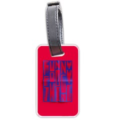 Funny Foggy Thing Luggage Tags (one Side)  by Nexatart