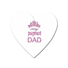 Crazy Pageant Dad Heart Magnet by Valentinaart