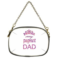 Crazy Pageant Dad Chain Purses (one Side)  by Valentinaart