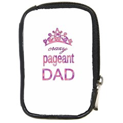 Crazy Pageant Dad Compact Camera Cases