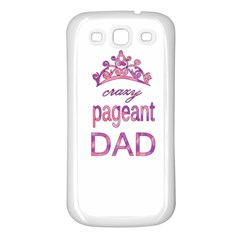 Crazy Pageant Dad Samsung Galaxy S3 Back Case (white)