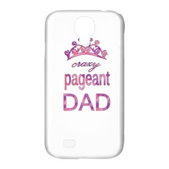 Crazy Pageant Dad Samsung Galaxy S4 Classic Hardshell Case (pc+silicone) by Valentinaart