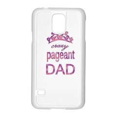 Crazy Pageant Dad Samsung Galaxy S5 Case (white)