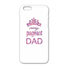 Crazy Pageant Dad Apple Iphone 6/6s White Enamel Case by Valentinaart