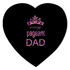 Crazy Pageant Dad Jigsaw Puzzle (heart) by Valentinaart