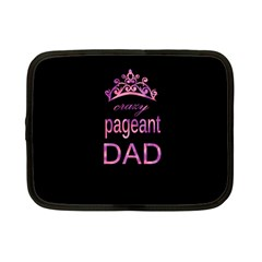 Crazy Pageant Dad Netbook Case (small)  by Valentinaart