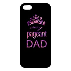Crazy Pageant Dad Apple Iphone 5 Premium Hardshell Case
