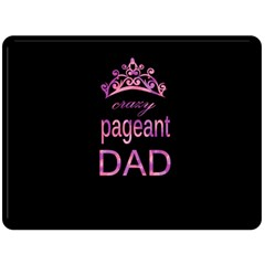Crazy Pageant Dad Double Sided Fleece Blanket (large)  by Valentinaart