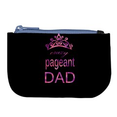 Crazy Pageant Dad Large Coin Purse by Valentinaart