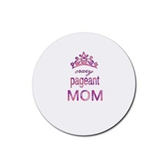 Crazy Pageant Mom Rubber Coaster (round)
