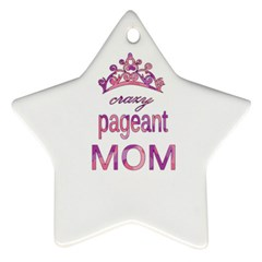Crazy Pageant Mom Star Ornament (two Sides) by Valentinaart